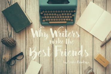 Why Writers Make the Best Friends